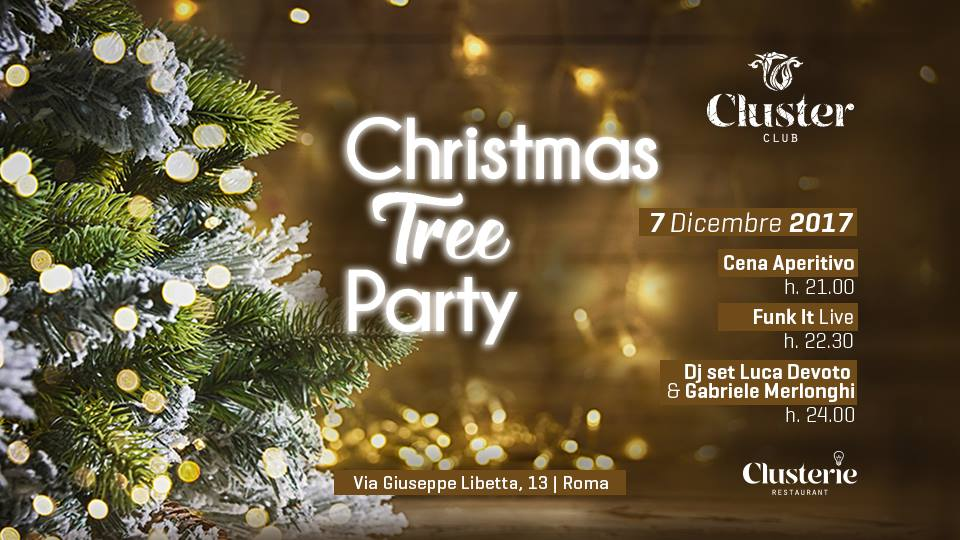 Cluster Roma Giovedì 7 Dicembre 2017 - Christmas Tree Party