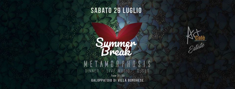 Art Cafè Estate Sabato 29 Luglio 2017 - Metamorphosis