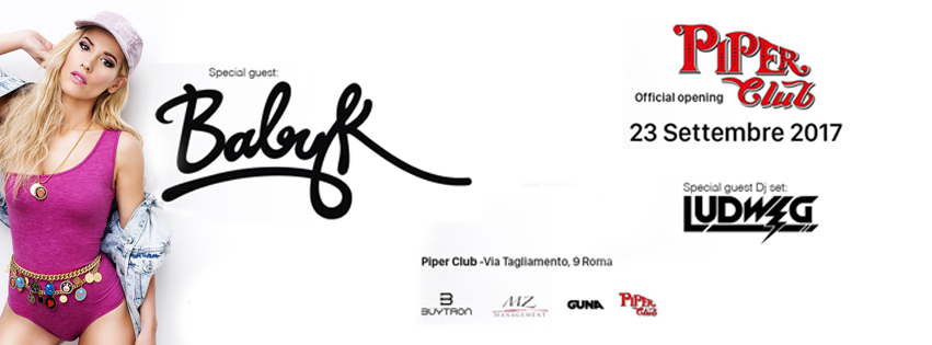 Official Opening Piper Club Roma - Special Guest Baby K