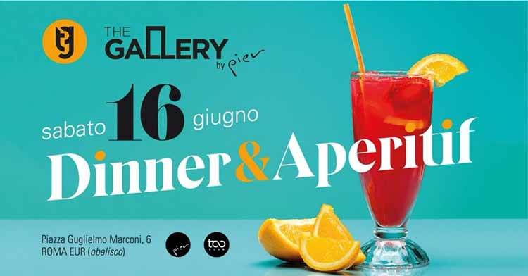 The Gallery by Pier Sabato 16 Giugno 2018 - Dinner&Aperitif