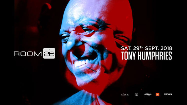 Room 26 Roma Sabato 29 Settembre 2018 - Tony Humphries | Opening Season